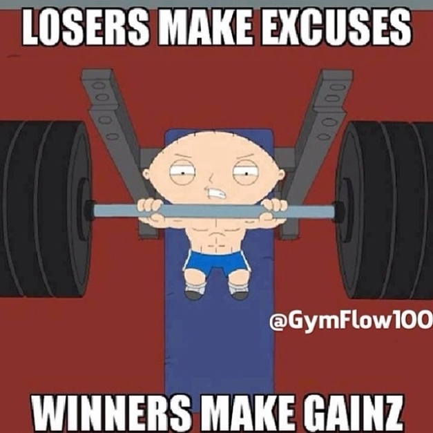 Losers-make-excuses-winners-make-gainz