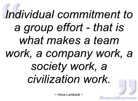 individual-commitment-to-group-effort-vince-lombardi