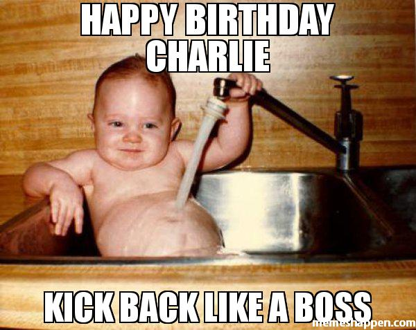 happy-birthday-charlie-kick-back-like-a-boss-meme-48562