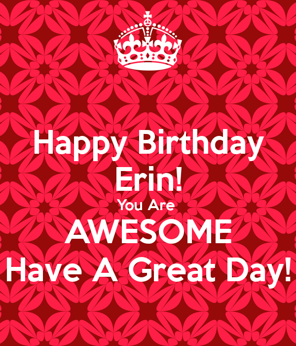 happy-birthday-erin-you-are-awesome-have-a-great-day